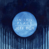 Jeff Box - In This Place