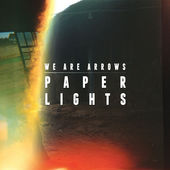 Paper Lights - We Are Arrows